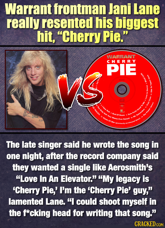 Warrant frontman Jani Lane really resented his biggest hit, Cherry Pie. WARRANT CHERRY VS PIE Blind sa the TRACKS Onty Red Feels Of The late singer