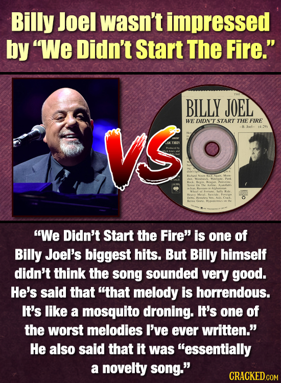Billy Joel wasn't impressed by We Didn't Start The Fire. BILLY JOEL vsO WE DIDN'T START THE FIRE -R Joct- Waenee Te R We Didn't Start the Fire is