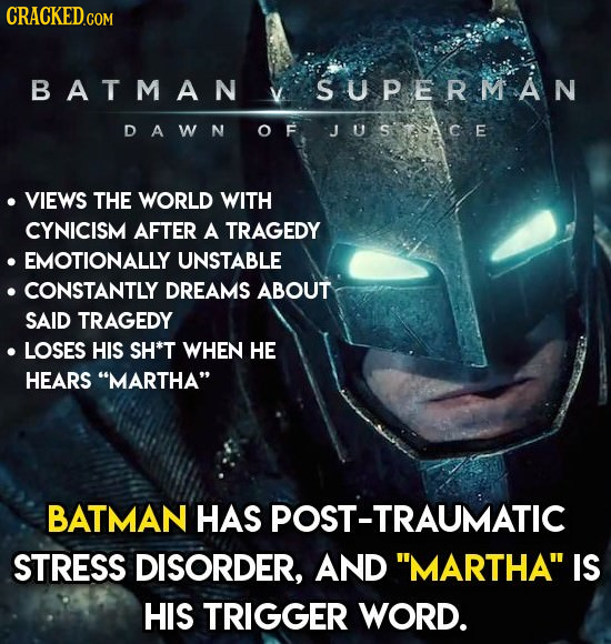 CRACKEDo BATMAN V SUPERMAN DAWN JUSeace VIEWS THE WORLD WITH CYNICISM AFTER A TRAGEDY EMOTIONALLY UNSTABLE CONSTANTLY DREAMS ABOUT SAID TRAGEDY LOSES