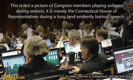 This is not of a picture Congress members playing solitaire during session, it is merely the Connecticut House of Representatives during a long (and e