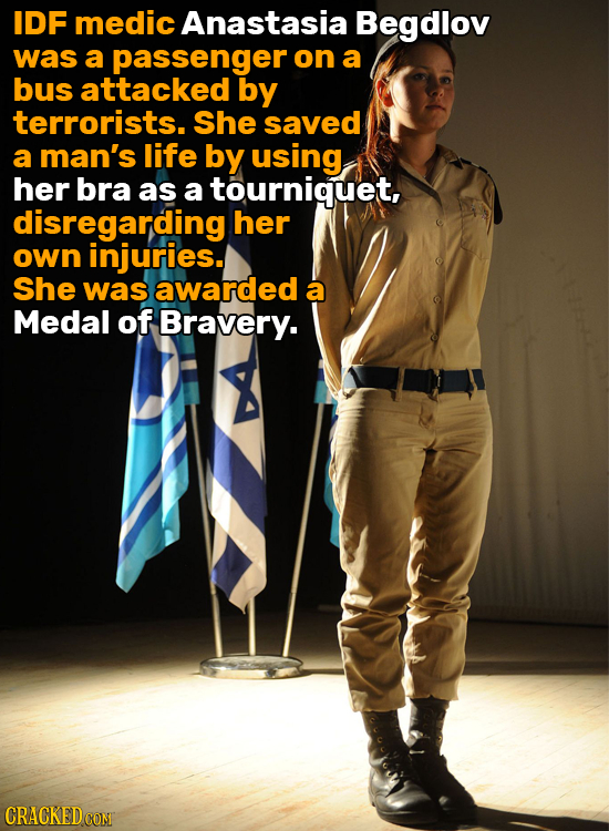 IDF medic Anastasia Begdlov was a passenger on a bus attacked by terrorists. She saved a man's life by using, her bra as a tourniguet, disregarding he