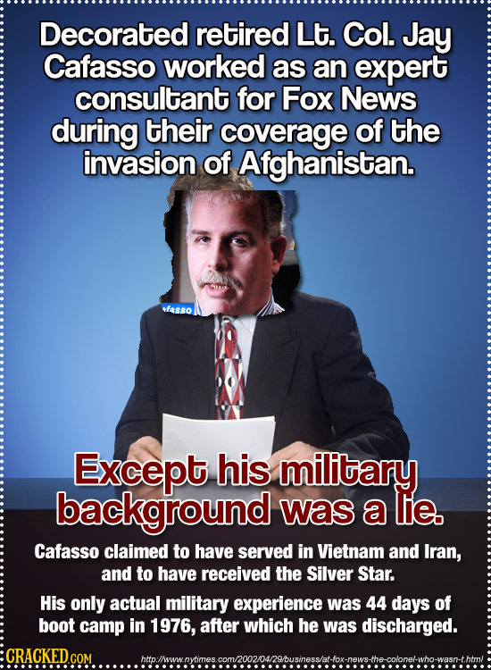 Decorated retired Lt. Col. Jay Cafasso worked as an expert consultant for Fox News during their coverage of the invasion of Afghanistan. fasso Except