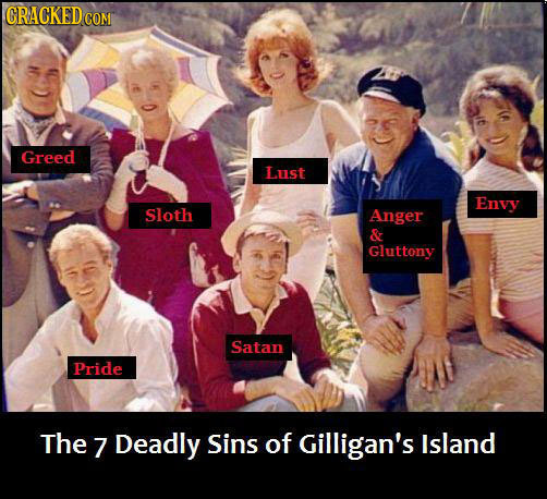 GRACKEDG COM Greed Lust Envy Sloth Anger & Gluttony Satan Pride The 7 Deadly Sins of Gilligan's Island