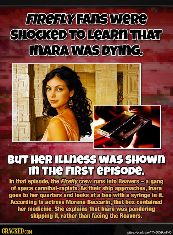 FIREFLYFAnS WeRE SHOCKED TO LEARn THAT INARA WAS DYING. At tone point vosswhedonplannedto hava BUT HER ILLNESS WAS SHOWn In THE FIRST EPISODE. In that