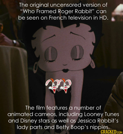 The original uncensored version of Who Framed Roger Rabbit can be seen on French television in HD. The film features a number of animated cameos, in