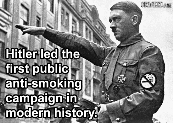 CRACKEDCON Hitler led the first public anti-smoking campaign in modern history