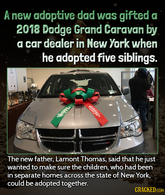 A new adoptive dad was gifted A 2018 Dodge Grand Caravan by a car dealer in New York when he adopted five siblings. lml huphpy hprh The new father, La