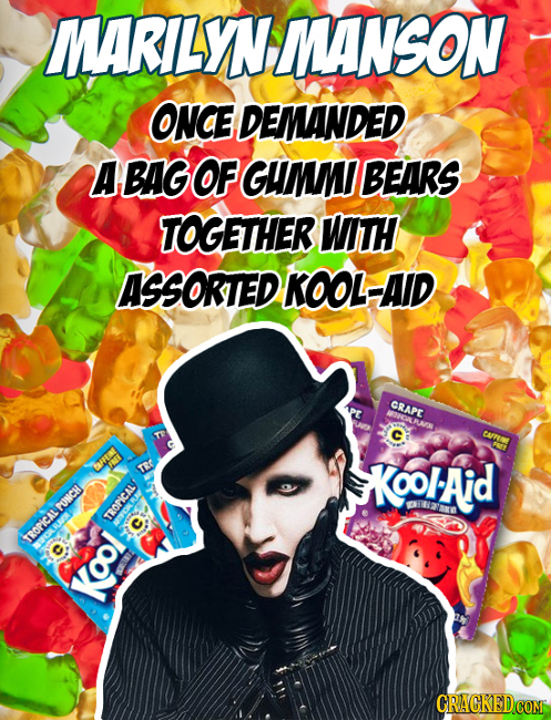 MARILYN MANSON ONCE DEMANDED A BAG OF GUMM BEARS TOGETHER WITH ASSORTED KOOL-AID CRAPE CAAN TRE KOOlAid EYARA PUNCH TRORICAL TROPICAL Kool CRACKEDCON