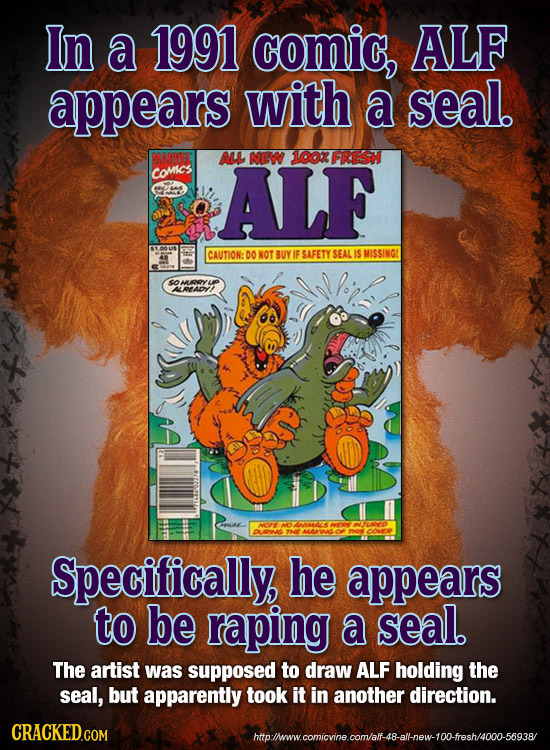 In a 1991 comic, ALF appears with a seal. AL 100X FRESH comsCS ALF NEW CAUTION: DONOT BUY IF SAFETY SEAL IS MISSINGI So MOY p ALRLADYT MOPE A PPAT DLA