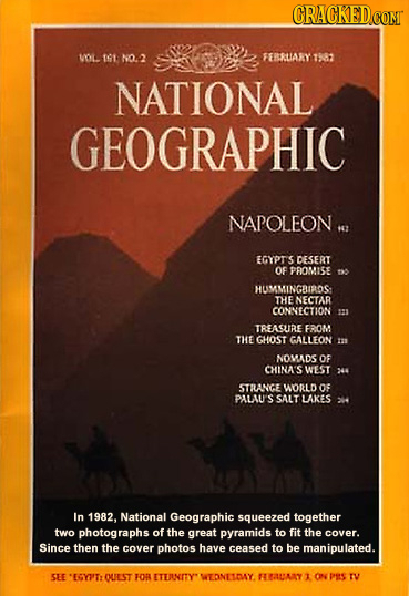 CRACKED vooL. 1t NO.2 FERBRUARY 1582 NATIONAL GEOGRAPHIC NAPOLFON. 6 EGYPT'S DESERT OF PPIOMISE 16 HUMMINGBIROS THE NECTAR CONNECTION TREASUIRE FROM T