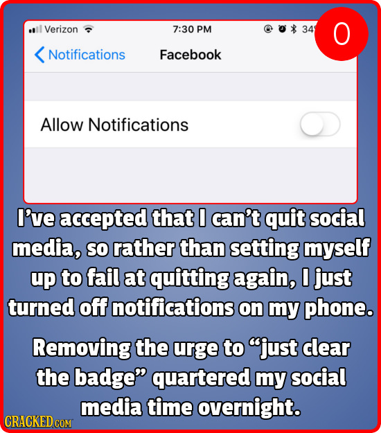 Verizon 7:30 PM 34 O Notifications Facebook Allow Notifications I've accepted that can't quit social media, SO rather than setting myself up to fail a
