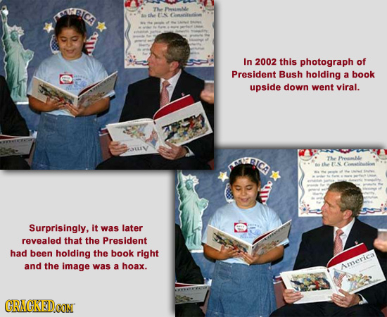 UBCA THe /eamle the EN Gmatitation In 2002 this photograph of President Bush holding a book upside down went viral. auy BICA THe BmMie the ES Consritu