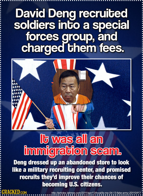 David Deng recruited soldiers into a special forces group, and charged them fees. It was all an immigration sCAM. Deng dressed up an abandoned store t