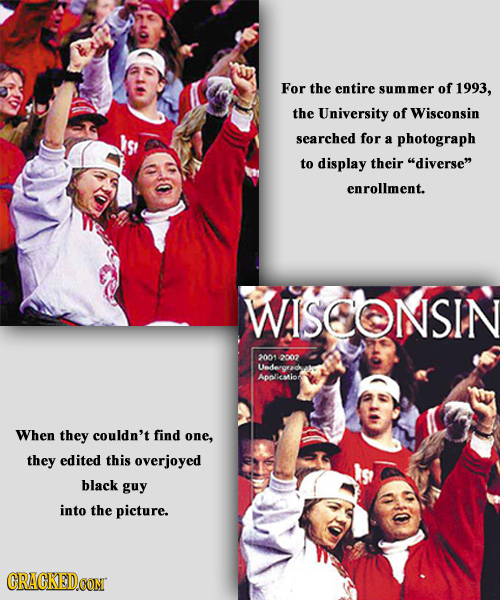 For the entire summer of 1993, the University of Wisconsin searched for a photograph to display their diverse enrollment. WISCONSIN 2001 2002 Unde A
