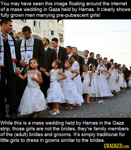 You may have seen this image floating around the internet of a mass wedding in Gaza held by Hamas. It clearly shows fully grown men marrying pre-pubes