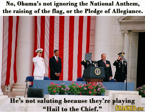 No, Obama's not ignoring the National Anthem, the raising of the flag, or the Pledge of Allegiance. He's not saluting because they're playing Hail to