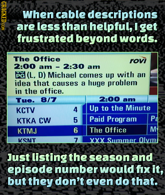 CRAC When cable descriptions are less than helpful, get frustrated beyond words. The Office rov 2:00 am 2:30 am PGI(L, D) Michael comes up with an ide