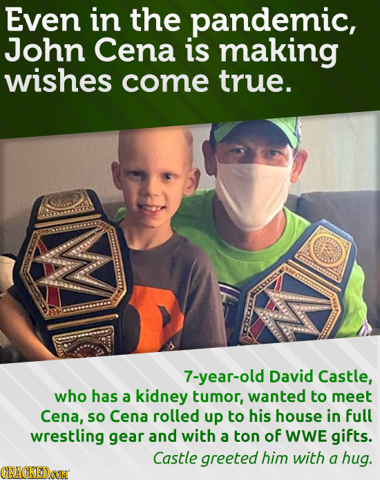 Even in the pandemic, John Cena is making wishes come true. 7-year-old David Castle, who has a kidney tumor, wanted to meet Cena, So Cena rolled up to