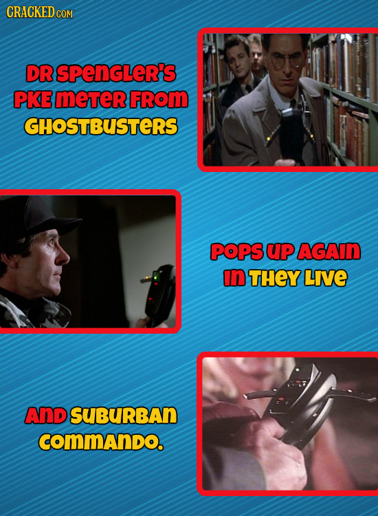 CRACKEDco DR SPEnGLER'S PKE meTeR FRoM GHOSTBUSTERS POPS UP AGAIN In THEY LIE AND SUBURBAn commando.