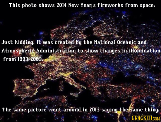 This photo shows 2014 New Yean's fireworhs from space. Just hidding. It was created by the National Oceanic and Atmospheric Administration to show cha