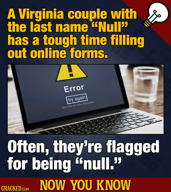 A Virginia couple with the last name Null'' has a tough time filling out online forms. Error try again inforation hore for more cick Often, they're