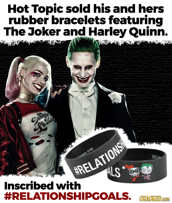 Hot Topic sold his and hers rubber bracelets featuring The Joker and Harley Quinn. 2adays SCON facor (s16) BlOw tomics #RELATIONSH ALS Inscribed with