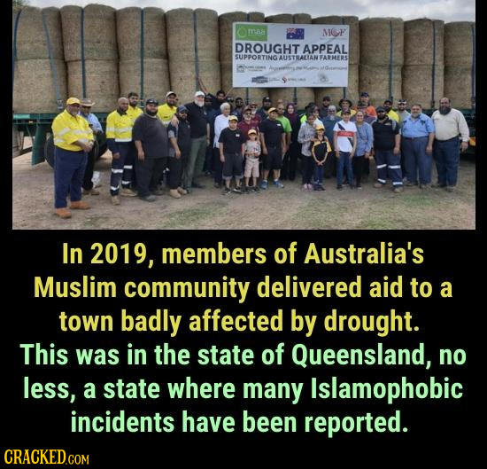 mua MOF DROUGHT APPEAL SUPPORTING AUSTRALIAN FARMERS In 2019, members of Australia's Muslim community delivered aid to a town badly affected by drough