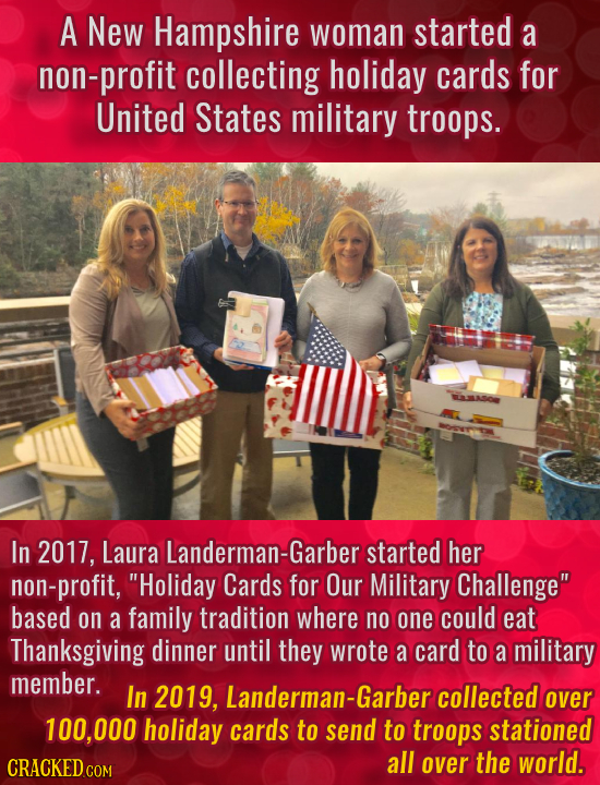 A New Hampshire woman started a non-profit collecting holiday cards for United States military troops. In 2017, Laura Landerman-Garber started her non