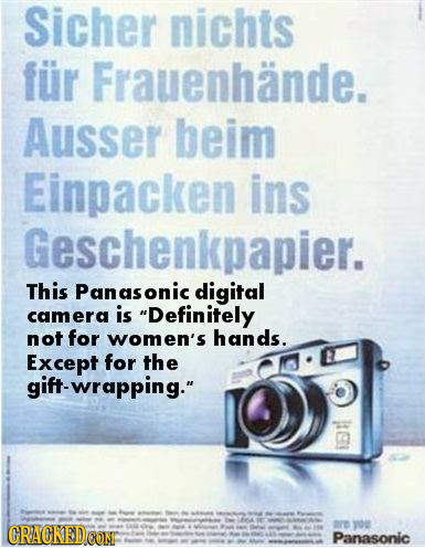 Sicher nichts fur Frauenhande. Ausser beim Einpacken ins Geschenkpapier. This Panasonic digital camera is Definitely not for women's hands. Except fo