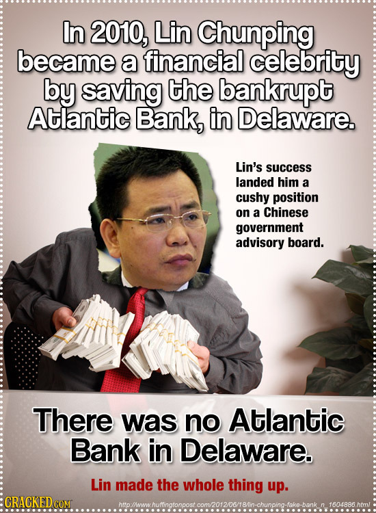 In 2010, Lin Chunping became a financial celebrity by saving the bankrupt Atlantic Bank, in Delaware. Lin's success landed him a cushy position on a C