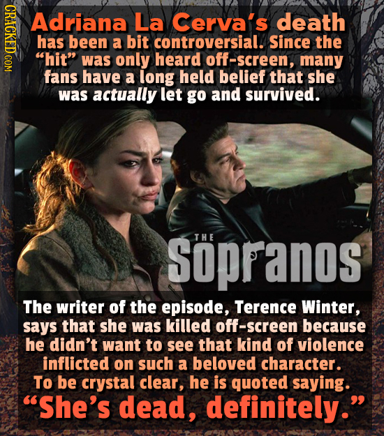 CReL Adriana La Cerva's death has been a bit controversial. Since the hit was only heard f-screen. many fans have a long held belief that she was ac