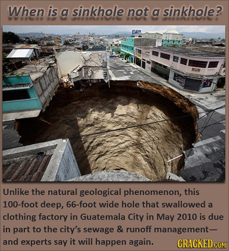 When is a sinkhole not a sinkhole? Unlike the natural geological phenomenon, this 100-foot deep, 66-foot wide hole that swallowed a clothing factory i