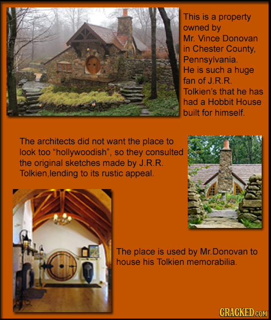 This is a property owned by Mr. Vince Donovan in Chester County, Pennsylvania. He is such a huge fan of J.R.R. Tolkien's that he has had a Hobbit Hous