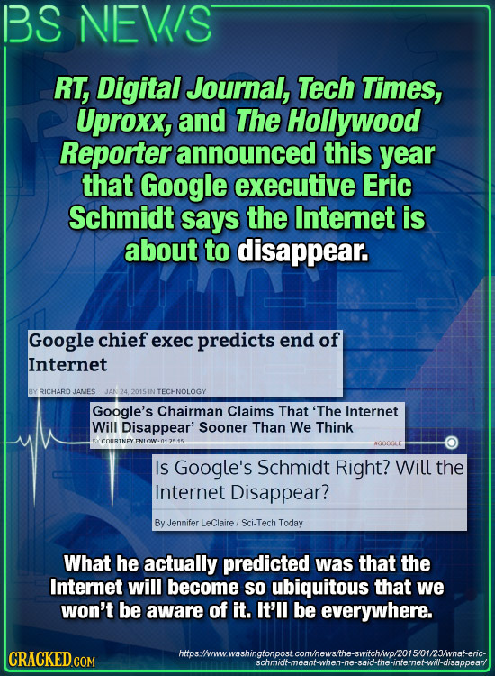 BS NEVIS RT, Digital Journal, Tech Times, Uproxx, and The Hollywood Reporter announced this year that Google executive Eric Schmidt says the Internet