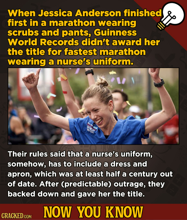 Now You Know: 13 Facts That'll Exert The Old Cerebellum   - When Jessica Anderson finished first in a marathon wearing scrubs and pants