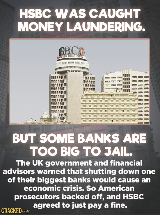 Evil Things Huge Companies Have Done - Sometimes prosecutors have to decide between the lesser of two evils. Do you shut down an institution running a