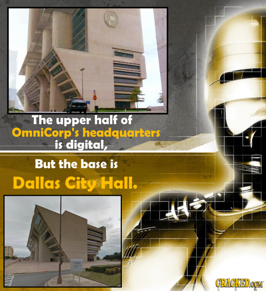 The upper half of OmniCorp's headquarters is digital, But the base is Dallas City Hall. CRACKEDCON