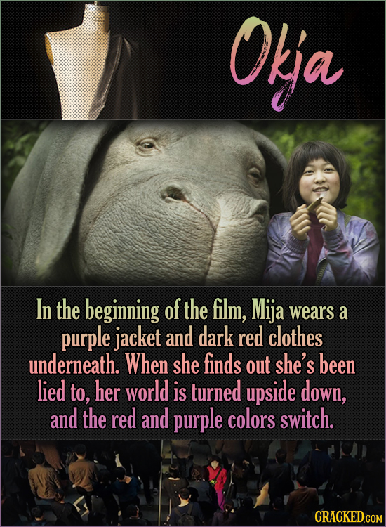 Ofja In the beginning of the film, Mija wears a purple jacket and dark red clothes underneath. When she finds out she's been lied to, her world is tur