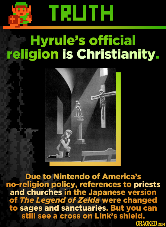 TELTH Hyrule's official religion is Christianity. DuE to Nintendo of America's no-religion policy, references to priests and churches in the Japanese