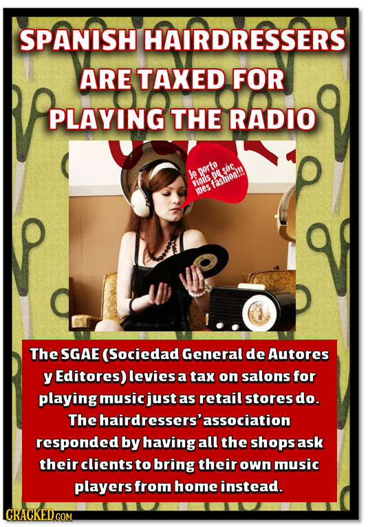 SPANISH HAIRDRESSERS ARE TAXED FOR PLAYING THE RADIO la porto SOC viaiis p fachion!!! mes The SGAE (Sociedad General de Autores y Editores) levies a t