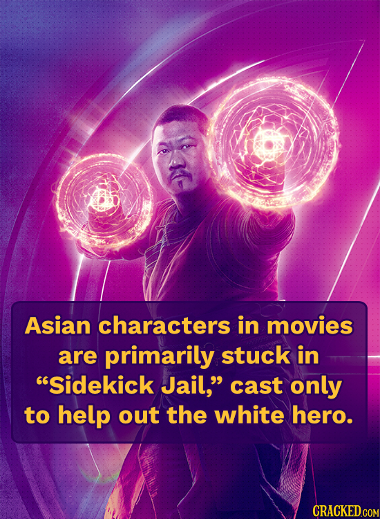 Asian characters in movies are primarily stuck in Sidekick Jail, cast only to help out the white hero.