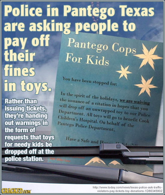 Police in Pantego Texas are asking people to pay off Pantego Cops their For Kids fines in You toys. have been stopped for: In the spirit of the holida