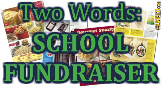 Two CORN Words: Snacke SCHOOL GOUSNEt GRACKEDOON 19 Ene FUNDRAISER