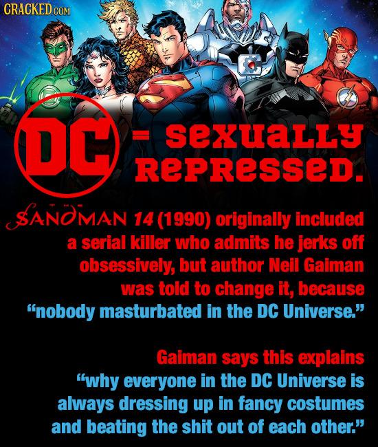 CRACKEDo COM OC SEXUALLY REPRESSED. SANOMAN 14 (1990) originally included a serial killer who admits he jerks off obsessively, but author Neil Gaiman