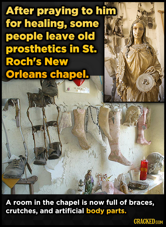 After praying to him for healing, some people leave old prosthetics in St. Roch's New Orleans chapel. A room in the chapel is now full of braces, crut