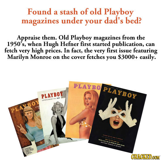 Found stash of old a Playboy magazines under your dad's bed? Appraise them. Old Playboy magazines from the 1950's, when Hugh Hefner first started publ