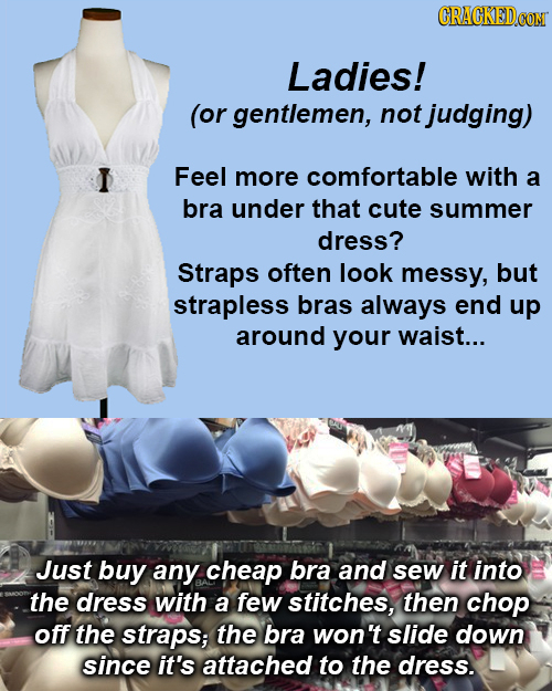 CRACKEDCON Ladies! (or gentlemen, not judging) Feel more comfortable with a bra under that cute summer dress? Straps often look messy, but strapless b