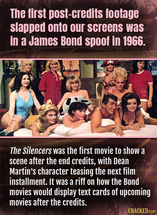 The first -credits footage slapped onto our screens was in a James Bond spoof in 1966. The silencers Was the first movie to show a scene after the end