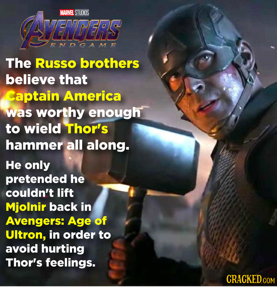 AZNERS MARVE STUOOS ENDGAME The Russo brothers believe that Captain America was worthy enough to wield Thor's hammer all along. He only pretended he c