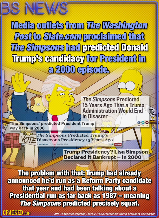 BS NEVS Media outlets from The Washington Post to Slate.com proclaimed that The Simpsons had predicted Donald Trump's candidacy for President in a 200